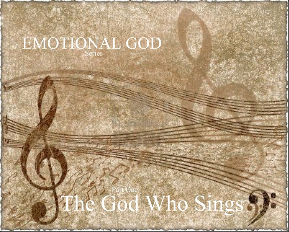 Sunday, March 10, 2013 Series; EMOTIONAL GOD ~ Part One ~ The God Who Sings. Image; Old Paper with Violin Key and Music Notes in Retro Style